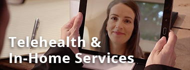 Telehealth & In-Home Services